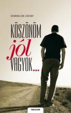 KÖSZÖNÖM JÓL VAGYOK... - Ekönyv - KEMENCZIK JÓZSEF