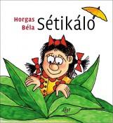 SÉTIKÁLÓ - Ekönyv - HORGAS BÉLA
