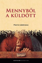 MENNYBŐL A KÜLDÖTT - Ekönyv - LAZARESCU, FLORIN