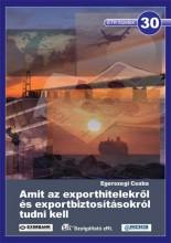 AMIT AZ EXPORTHITELEKRŐL ÉS EXPORTBIZTOSÍTÁSOKRÓL TUDNI KELL - ETK - Ebook - EGERSZEGI CSABA