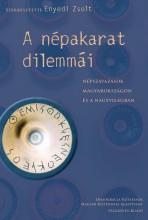 A NÉPAKARAT DILEMMÁI - NÉPSZAVAZÁSOK MAGYARORSZÁGON ÉS A NAGYVILÁGBAN - Ekönyv - SZÁZADVÉG KIADÓ (POLITIKAI ISKOLA ALAPÍT