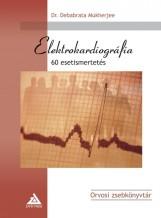 ELEKTROKARDIOGRÁFIA - 60 ESETISMERTETÉS - Ebook - MUKHERJEE, DEBABRATA DR.