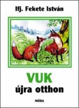 VUK ÚJRA OTTHON - Ekönyv - IFJ. FEKETE ISTVÁN