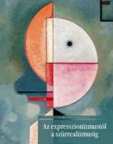 AZ EXPRESSZIONIZMUSTÓL A SZÜRREALIZMUSIG - A MŰVÉSZET TÖRTÉNETE 14. - - Ekönyv - CORVINA KIADÓ
