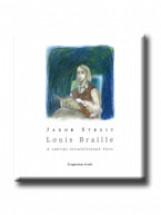 LOUIS BRAILLE -  A VAKÍRÁS FELTALÁLÓJÁNAK ÉLETE - Ekönyv - STREIT, JAKOB