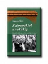 SZÉPAPÁKTÓL UNOKÁKIG - MOZAIKKOCKÁK EGY ERDÉLYI CSALÁD TÖRTÉNETÉHEZ - Ekönyv - SIGMOND ELISE