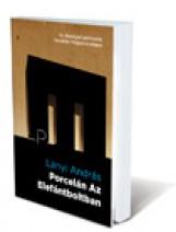 PORCELÁN AZ ELEFÁNTBOLTBAN -  AZ ÖKOLÓGIAI POLITIKA KEZDETEI MAGYARORSZÁGON - Ekönyv - LÁNYI ANDRÁS