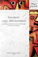 TANÍTANI, VAGY MEGTANÍTANI (DVD MELLÉKLETTEL) - Ekönyv - MONTAY BEÁTA, PANKOVICS ÁGNES, RÉTHY BET