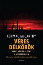 VÉRES DÉLKÖRÖK  AVAGY VÖRÖS ALKONY A NYUGATI ÉGEN - Ekönyv - MCCARTHY, CORMAC