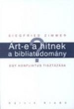 ÁRT-E A HITNEK A BIBLIATUDOMÁNY? - Ekönyv - ZIMMER, SIEGFRIED