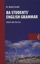 BA STUDENTS' ENGLISH GRAMMAR - THEORY AND PRACTICE - Ekönyv - BUDAI LÁSZLÓ