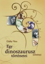 EGY DINOSZAURUSZ (NŐSTÉNY) TÖRTÉNETEI - Ekönyv - GÁTHY VERA
