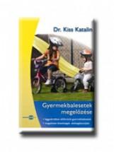 GYERMEKBALESETEK MEGELŐZÉSE - Ekönyv - DR. KISS KATALIN