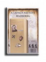 A LEFAGYASZTOTT HADSEREG. - Ekönyv - NOLIK ANTAL