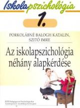 AZ ISKOLAPSZICHOLÓGIA NÉHÁNY ALAPKÉRDÉSE - Ekönyv - PORKOLÁBNÉ DR. BALOGH KATALIN