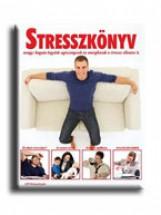 STRESSZKÖNYV AVAGY: HOGYAN LEGYÜNK EGÉSZSÉGESEK ÉS ENERGIKUSAK A STRESSZ ELLENÉR - Ekönyv - TALENTUM KIADÓ KFT.