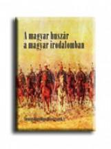 A MAGYAR HUSZÁR A MAGYAR IRODALOMBAN - Ekönyv - SZENTGYÖRGYVÖLGYI PÉTER