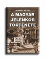 A MAGYAR JELENKOR TÖRTÉNETE - Ekönyv - GERGELY-IZSÁK