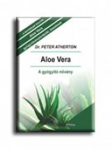 ALOE VERA - A GYÓGYÍTÓ NÖVÉNY - Ekönyv - ATHERTON, PETER DR.