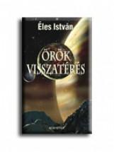 ÖRÖK VISSZATÉRÉS - Ekönyv - ÉLES ISTVÁN