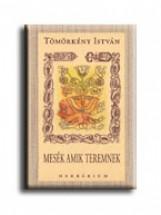 MESÉK AMIK TEREMNEK - VÁSZON - - Ekönyv - TÖMÖRKÉNY ISTVÁN