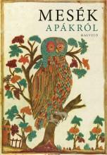 MESÉK APÁKRÓL - Ekönyv - MAGVETŐ KÖNYVKIADÓ KFT