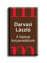 A LOJANGI KUTYAVADÁSZOK - Ekönyv - DARVASI LÁSZLÓ
