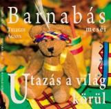 BARNABÁS MESÉI - UTAZÁS A VILÁG KÖRÜL - Ekönyv - TELEGDI ÁGNES