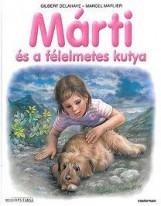 MÁRTI ÉS A FÉLELMETES KUTYA - Ekönyv - GILBERT DELAHAYE, MARCEL MARLIER