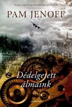 DÉDELGETETT ÁLMAINK - Ekönyv - JENOFF, PAM