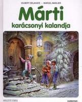MÁRTI KARÁCSONYI KALANDJA - Ekönyv - GILBERT DELAHAYE, MARCEL MARLIER