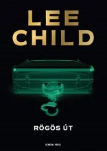 RÖGÖS ÚT - JACK REACHER-KRIMI - Ekönyv - CHILD, LEE