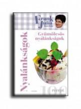 GYÜMÖLCSÖS NYALÁNKSÁGOK - FRANK JÚLIA KONYHÁJA - - Ekönyv - FRANK JÚLIA