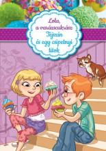 LOLA, A VARÁZSCUKRÁSZ 2. - TEJSZÍN ÉS EGY CSIPETNYI TITOK - Ekönyv - MANÓ KÖNYVEK
