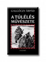 A TÚLÉLÉS MŰVÉSZETE - Ekönyv - GALGÓCZY ÁRPÁD
