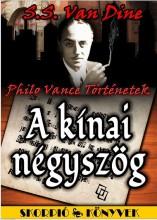 A KÍNAI NÉGYSZÖG - PHILO VANCE TÖRTÉNETEK - Ekönyv - VAN DINE, S.S.