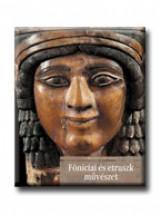 FÖNICIAI ÉS ETRUSZK MŰVÉSZET - A MŰVÉSZET TÖRTÉNETE 4.- - Ekönyv - CORVINA KIADÓ