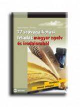 77 SZÖVEGALKOTÁSI FELADAT MAGYAR NYELV ÉS IRODALOMBÓL - Ekönyv - BUJDOSÓ HAJNALKA - TÓTH ÁKOS