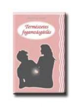 TERMÉSZETES FOGAMZÁSGÁTLÁS - Ekönyv - KARÁCSONY ISTVÁN
