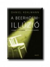 A BEERHOLM-ILLÚZIÓ - Ekönyv - KEHLMANN, DANIEL