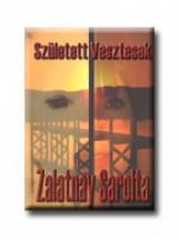 SZÜLETETT VESZTESEK - Ekönyv - ZALATNAY SAROLTA