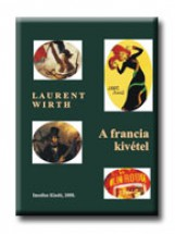 A FRANCIA KIVÉTEL - Ebook - WIRTH, LAURENT