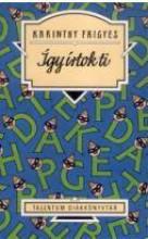 IGY IRTOK TI - KÖTÖTT - - Ekönyv - KARINTHY FRIGYES