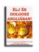 ÉLJ ÉS DOLGOZZ ANGLIÁBAN! - Ekönyv - SIPOS JUDIT-THWAITES, KATALIN