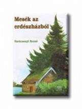 MESÉK AZ ERDÉSZHÁZBÓL - Ekönyv - KARÁCSONYI REZSŐ