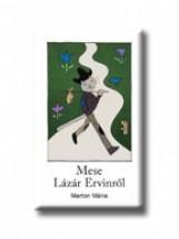 MESE LÁZÁR ERVINRŐL - Ekönyv - MARTON MÁRIA