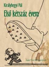 ELSŐ KÉTSZÁZ ÉVEM - Ekönyv - KIRÁLYHEGYI PÁL