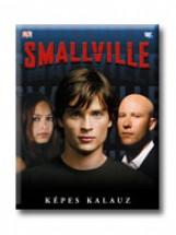SMALLVILLE - KÉPES KALAUZ - - Ekönyv - REPLICA KIADÓ