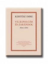 VILÁGPOLGÁR ÉS ZARÁNDOK - Ekönyv - KERTÉSZ IMRE