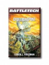 GYULLADÁSPONT - BATTLETECH - Ekönyv - COLEMAN, LOREN L.